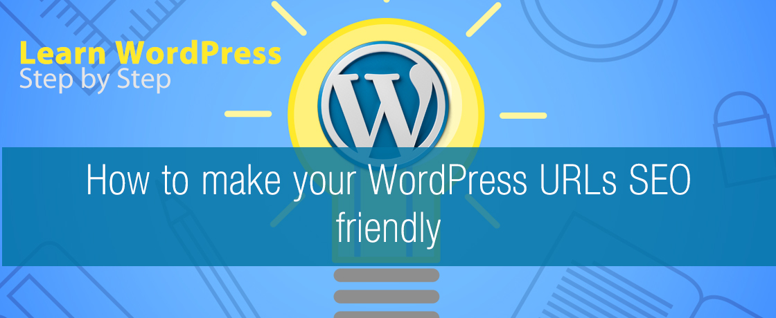How to make your WordPress URLs SEO friendly