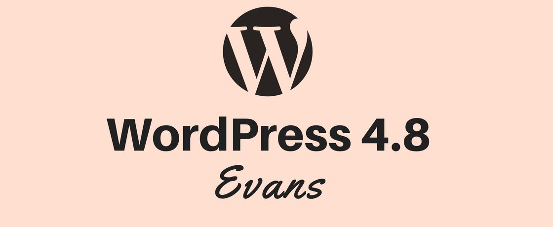 WordPress 4.8 Evans Released