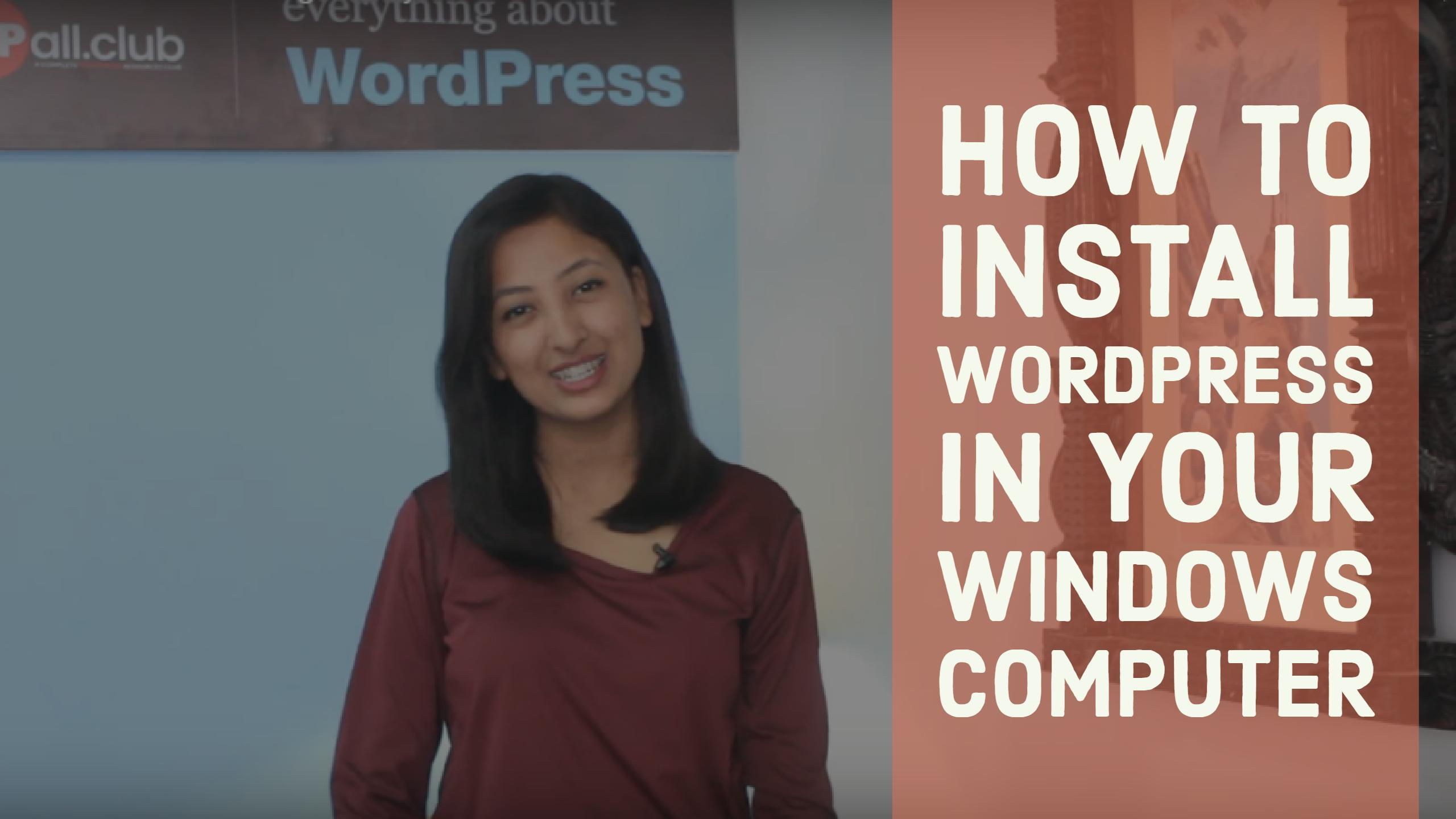 How to install WordPress in your windows computer