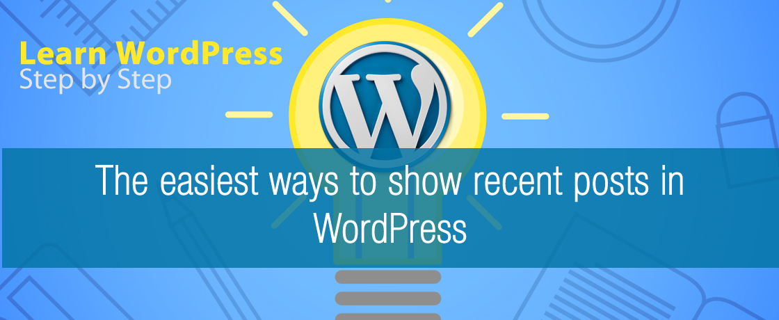The easiest ways to show recent posts in WordPress