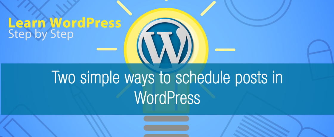 Two simple ways to schedule posts in WordPress