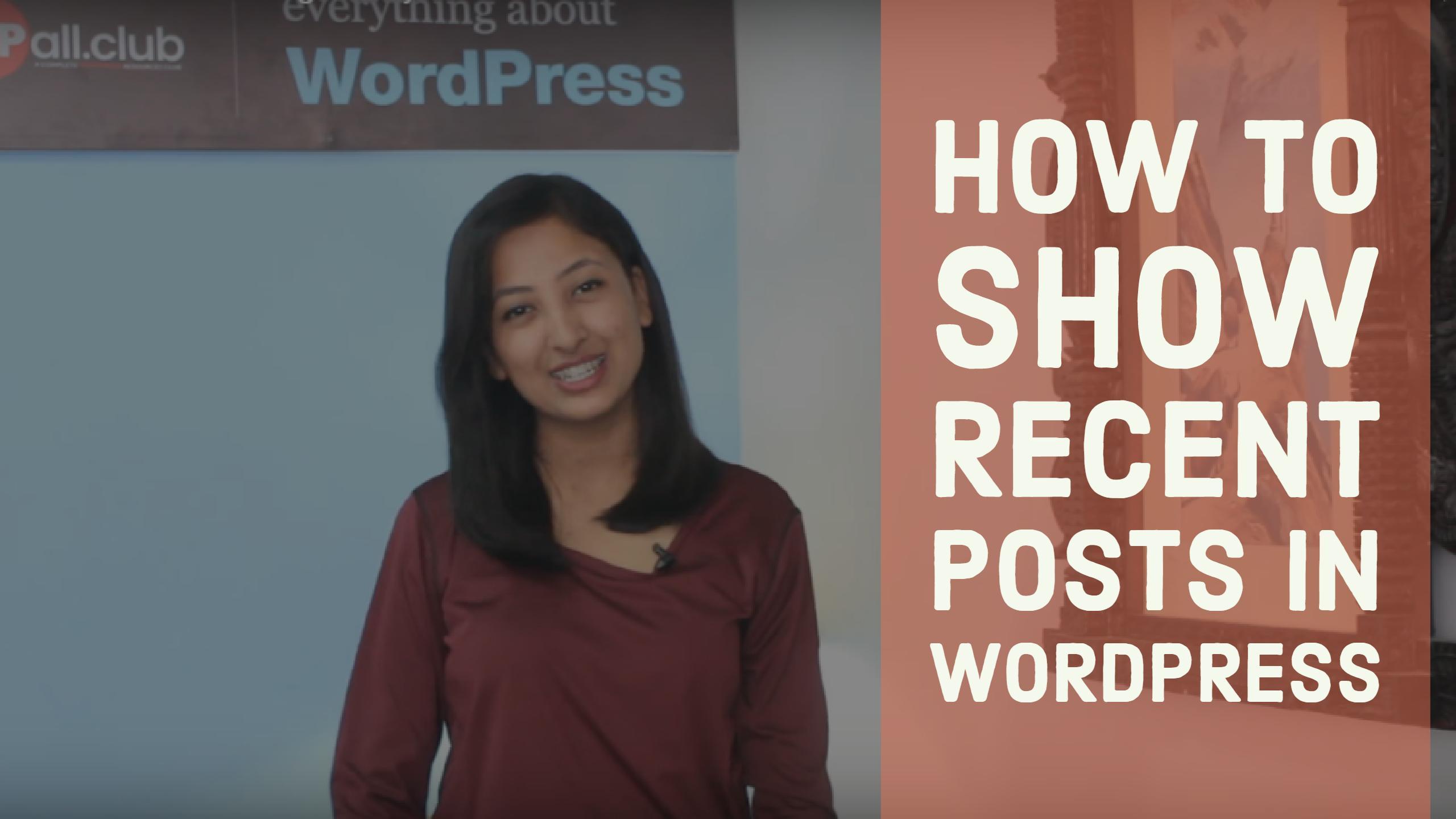 How to show recent posts in WordPress