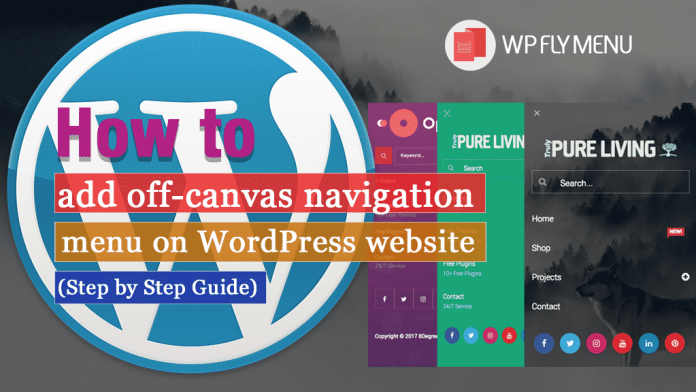 How to add Off-Canvas Navigation Menu on WordPress website? (Step By Step Guide)