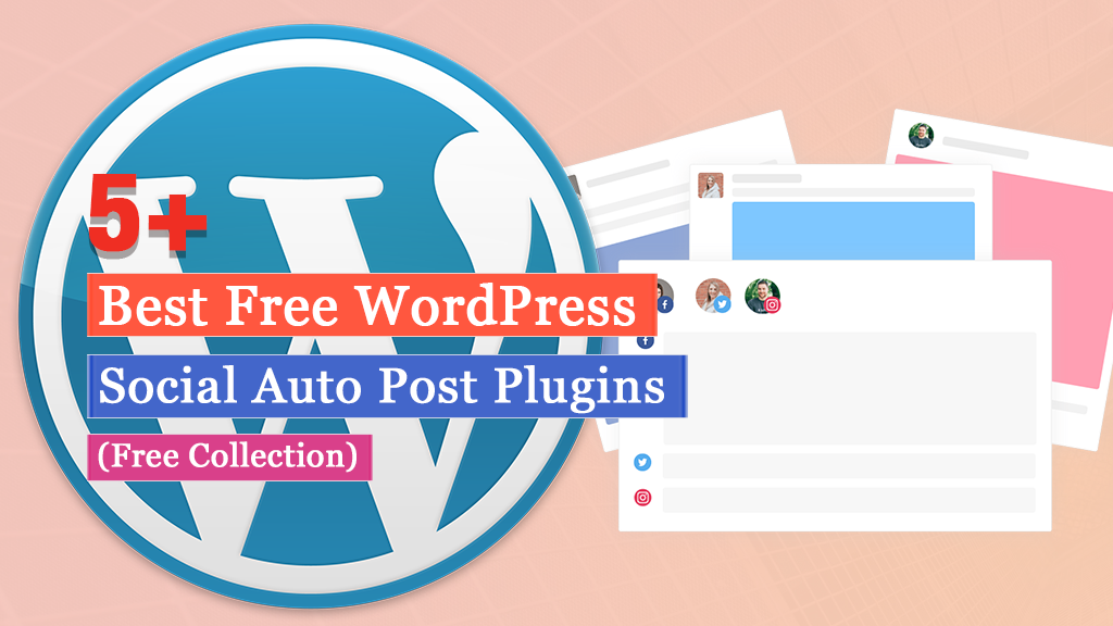 Best Free WordPress Social Auto Post Plugins