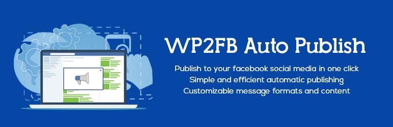 wp2fb auto publish best free wordpress social auto post plugin - 5+ Best Free WordPress Social Auto Post Plugins