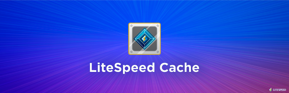 LiteSpeed Cache WordPress Plugin