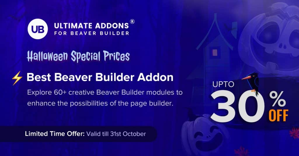 Ultimate Add-ons for Beaver Builder  - Halloween Deals 2020