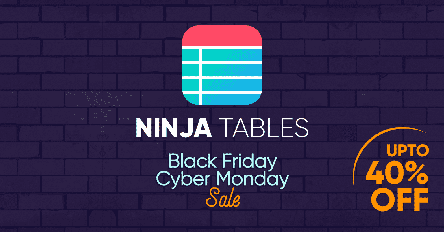 Ninja Tables - Black Friday & Cyber Monday Deals on WordPress 2020