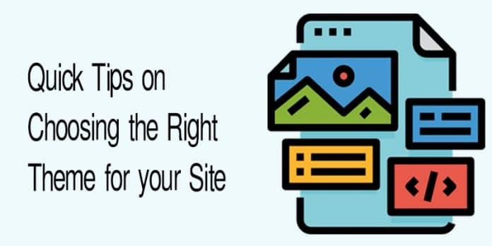 Quick Tips on Choosing the Right Theme for your Site